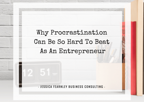 Why Procrastination Can Be So Hard To Beat As An Entrepreneur